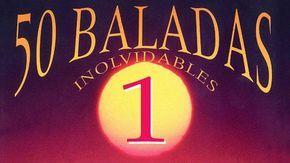 50 Baladas Inolvidables 1 Varios Artistas Musica Del Recuerdo