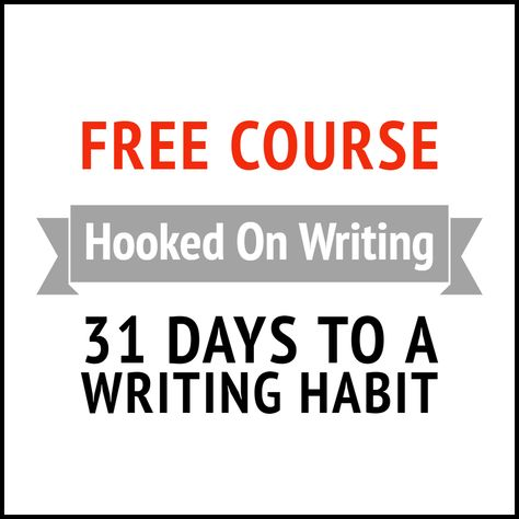 FREE COURSE: Hooked On Writing | Writers Write