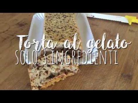 TORTA AL GELATO CON SOLO 3 INGREDIENTI - facilissima - easy recipes