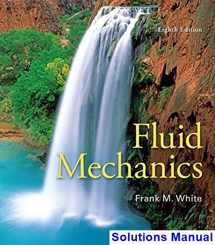 Fluid Mechanics 8th Edition White Solutions Manual Fluid