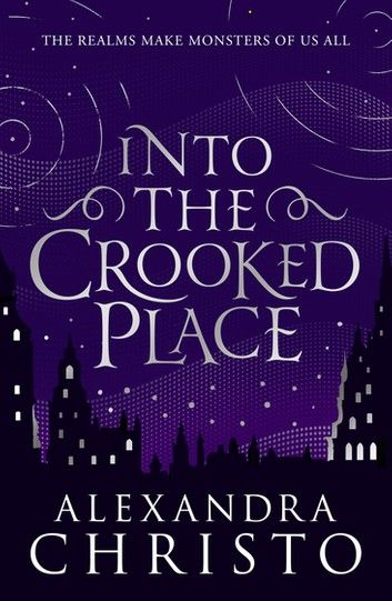 Into The Crooked Place Ebook By Alexandra Christo Rakuten Kobo Book Addict Books To Read What To Read
