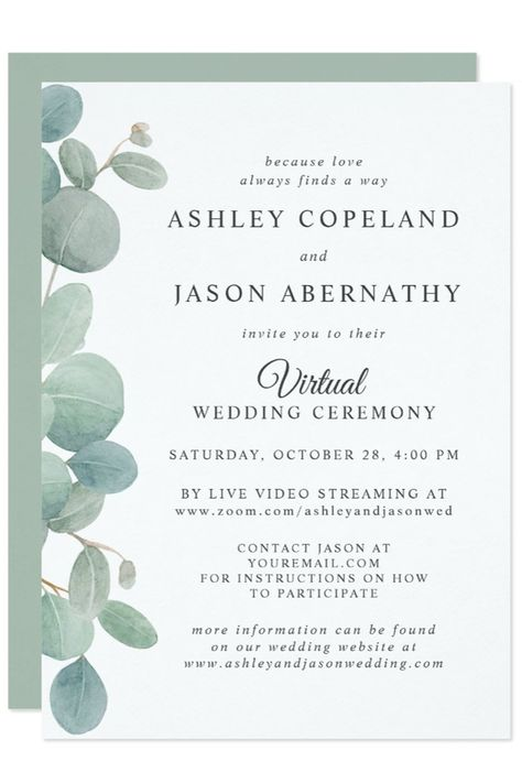 A popular choice for weddings during the coronavirus pandemic is a Virtual Wedding. One of our most popular invitations has now been adapted for your Virtual wedding. Personalize this invite with all your details! #virtualwedding #invitations #coronabride #weddingsduringpandemic #socialdistancewedding #covidweddings #eucalyptus #greenwedding #livestreamwedding #weddingtrends #Zazzle