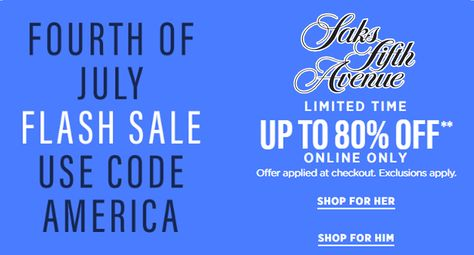 Fourth Of July Sale Up to 80% Off at #Saksfifthavenue
