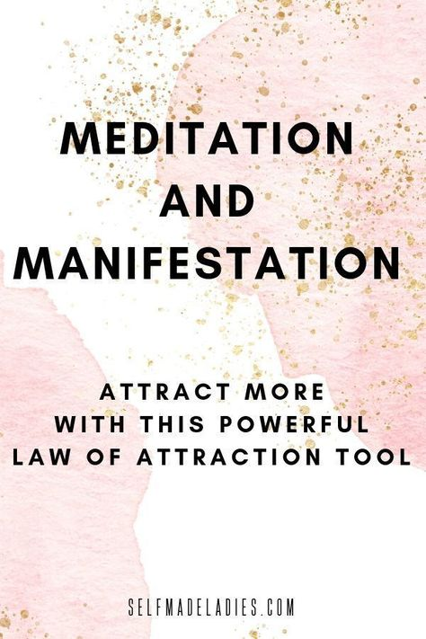 Meditation and Manifestation – Attract More With This Powerful LoA Tool