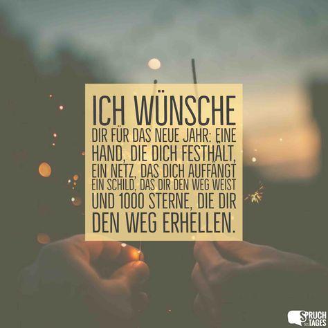 Ich wünsche Dir für das neue Jahr: Eine Hand, die Dich festhält, ein Netz, das Dich auffängt ein Schild, das Dir den Weg weist und 1000 Sterne, die Dir den Weg erhellen.