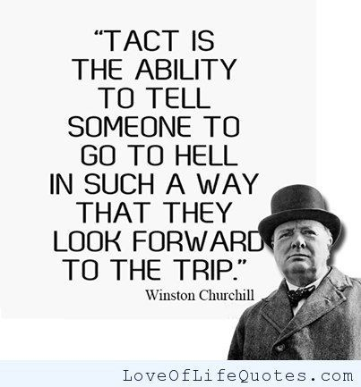 Winston Churchill, Love Him Or Hate Him, He Said Some Great Things.