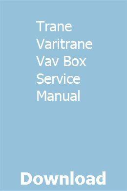 Trane Varitrane Vav Box Service Manual Repair Manuals Owners Manuals Detroit Diesel