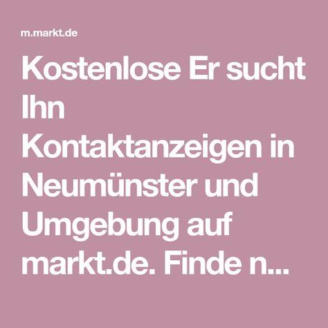 Markt.de sie sucht ihn neumünster
