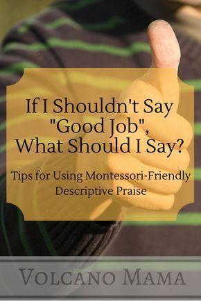 """If I Shouldn't Say """"Good Job"""", What Should I Say?"""