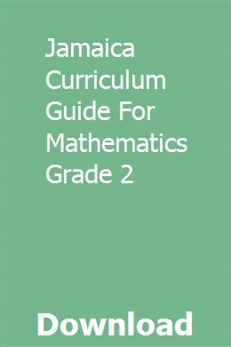 Jamaica Curriculum Guide For Mathematics Grade 2