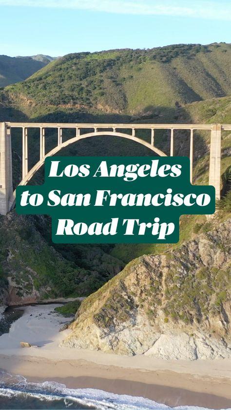 Los Angeles  to San Francisco Road Trip