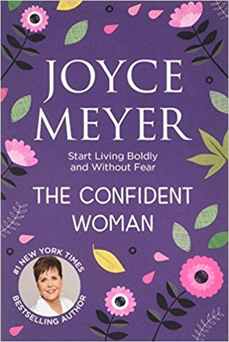 The Confident Woman Start Living Boldly And Without Fear Amazon