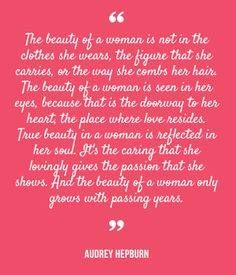 The beauty of a woman is not in the clothes she wears..The beauty of a woman is seen in her eyes..