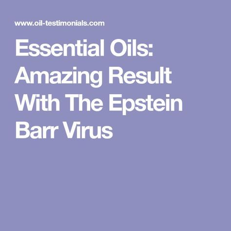 86bf477e60824d7db7e5169714f7f825 - How To Get Rid Of Chronic Epstein Barr Virus
