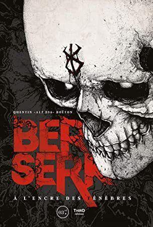 Get Book Berserk A L Encre Des Tenebres Force French Edition Author Quentin Boeton Berserk Encre Telechargement