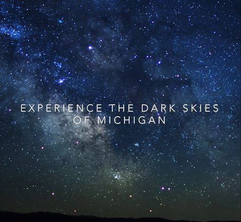 To really see the stars, head to northern Michigan and experience some of the darkest skies and most spectacular stargazing in the United States.