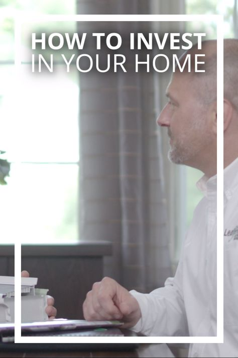 How to Invest In Your Home
