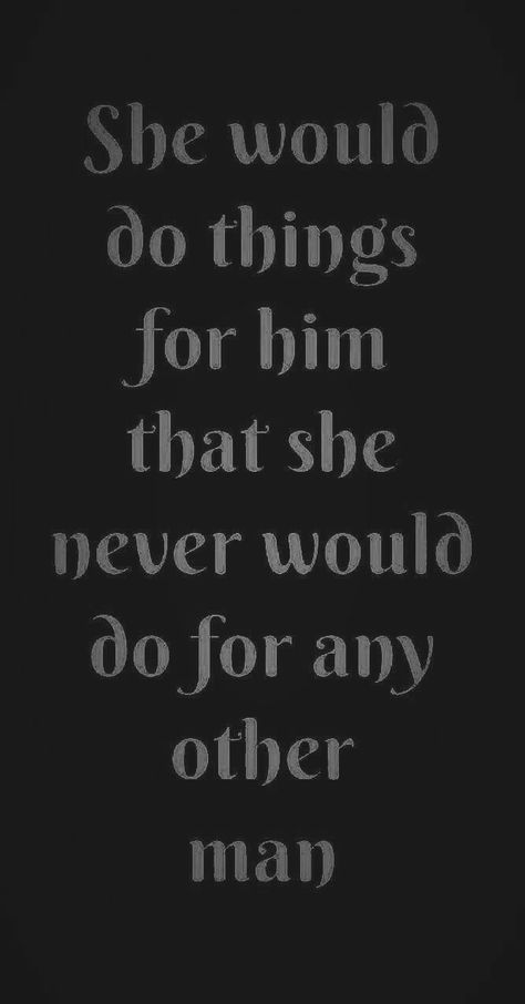^Earn her trust, touch her soul and treat her like the treasure that she is...This will be your reward!