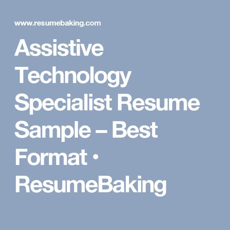 Assistive Technology Specialist Resume Sample u2013 Best Format - assistive technology specialist sample resume