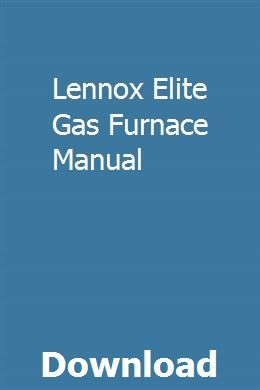 Lennox Elite Gas Furnace Manual Solar Panels Best Solar Panels Solar Power