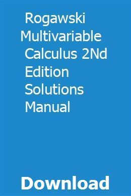 Rogawski Multivariable Calculus 2Nd Edition Solutions Manual