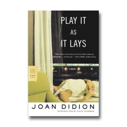 The Catch-Up Read: Play It As It Lays by Joan Didion, $9; Amazon.com