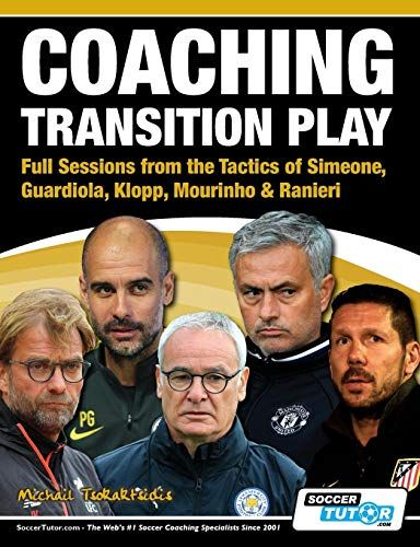 Download Pdf Coaching Transition Play Full Sessions From The Tactics Of Simeone Guardiola Klopp Mourinh Football Coaching Drills Coaching Barcelona Training