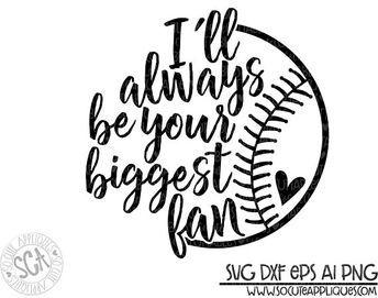 Baseball Svg Baseball Mom I Ll Always Be Your Biggest Etsy Baseball Svg Baseball Mom Baseball Shirts