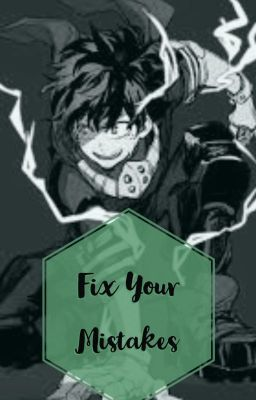 Fix Your Mistakes // Villain!Deku x Reader - <<1>> | My Hero