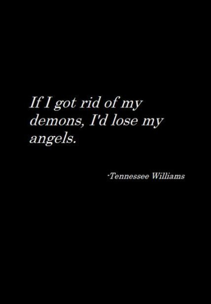 Dark Beauty Quotes Quotes Deep Dark Demons Lights 62 Ideas In 2020 Tennessee Williams Quotes Demonic Quotes Words Quotes