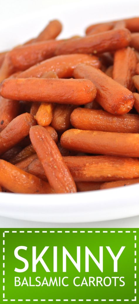 Oven Roasted Balsamic Carrots. The vinegar makes naturally sweet carrots, even sweeter. Each ¾ cup serving has just 57 calories, 2g fat & 1 Weight Watchers POINTS PLUS. http://www.skinnykitchen.com/recipes/oven-roasted-balsamic-carrots/