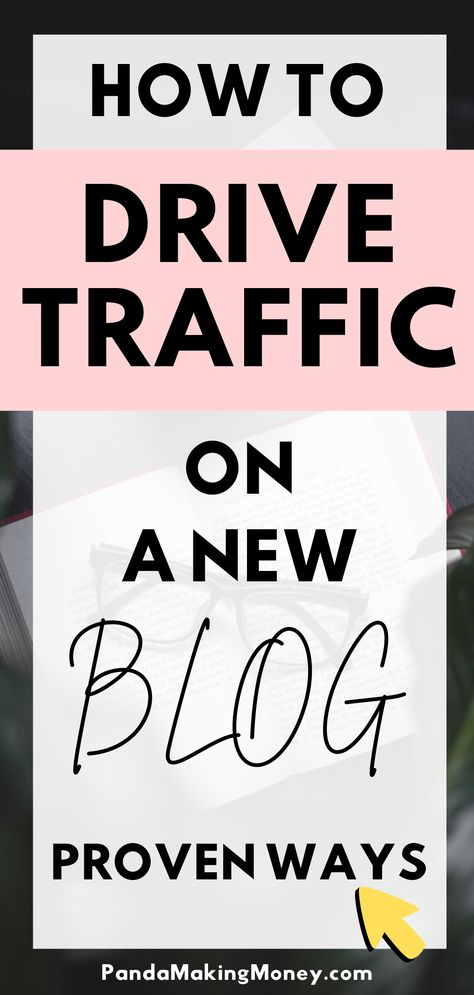 How to drive traffic on a new blog? [Proven Ways]| Panda Making Money