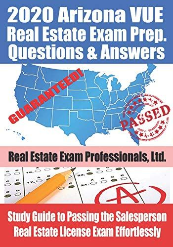 2020 Arizona Vue Real Estate Exam Prep Questions And Answers Study Guide To Passing The Salesperson Real Estate License Exam Effortlessly Real Estate Exam Pr Real Estate Exam Real Estate