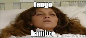 Tengo Hambre Meme Buscar Con Google Funny Quotes Flirting Quotes For Her Funny Memes