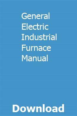 General Electric Industrial Furnace Manual Leadership Training Spiritual Leadership Leadership