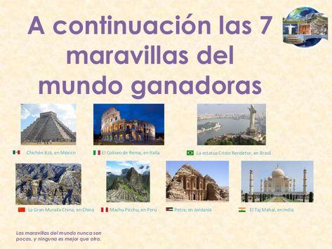 Maravillas Del Mundo Las 7 Maravillas Del Mundo Por Otros Llamadas Las Siete Maravi Maravillas Del Mundo Siete Maravillas Del Mundo Moderno Coliseo De Roma