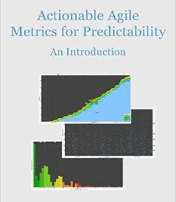 Actionable Agile Metrics For Predictability Pdf Agile Books To Read Online Metric
