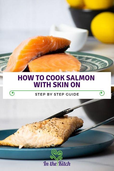 How To Cook Salmon With Skin Crispy No Flip Method Recipe