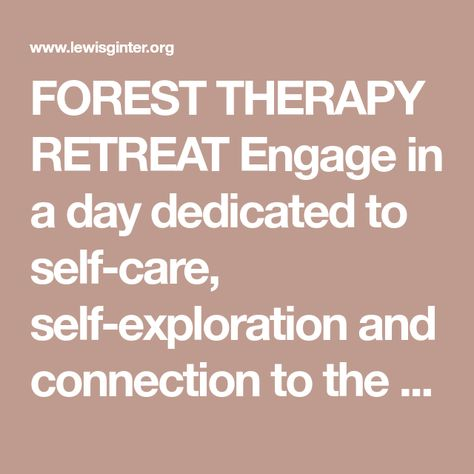 FOREST THERAPY RETREAT Engage in a day dedicated to self-care, self-exploration and connection to the natural world in the Garden.