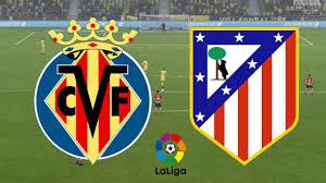 Villarreal Vs Atletico Madrid Match Preview And Prediction Spanish