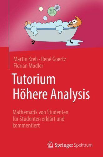 Tutorium H Here Analysis Mathematik Von Studenten F R Studenten Erkl Rt Und Kommentiert Mathematik Von Tutorium Analysis Studenten Mathematik Bucher
