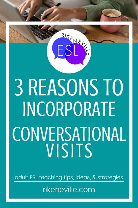 How to Incorporate Conversational Visits as an Adult ESL Speaking Activity