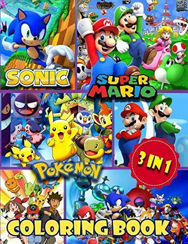 3 In 1 Coloring Book Sonic Super Mario Pokemon Exclus Https Www Amazon Com Dp 1070624632 Ref Cm Sw R Pi Dp U X B Books For Boys Coloring Books Pokemon
