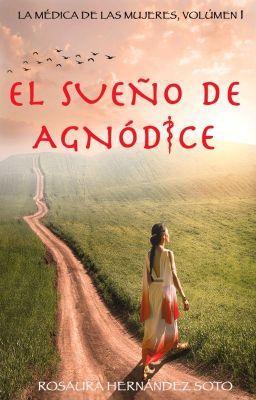 El Sueno De Agnodice Parte 1 Prefacio Con Imagenes Novela