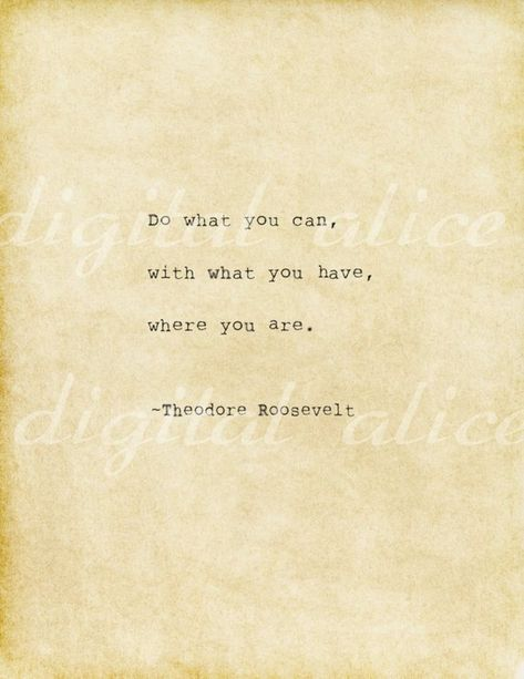 VINTAGE TYPEWRITER PRINT Life Quote- Do what you can, with what you have, where you are.~Theodore Ro