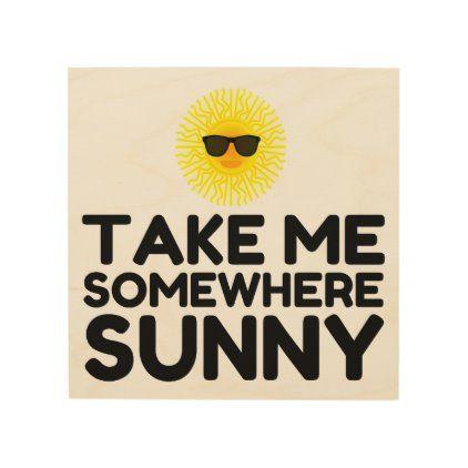 Take Me Somewhere Sunny Wood Wall Art Zazzle Com Wood Wall Art Wood Print Custom Framing
