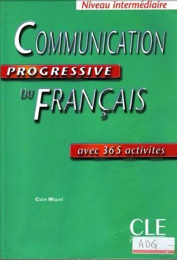 تحميل وقراءة كتاب Communication Progressive Du Francais Niveau Intermediaire للمؤلف Claire Miqu French Learning Books Learn French Learn French Online