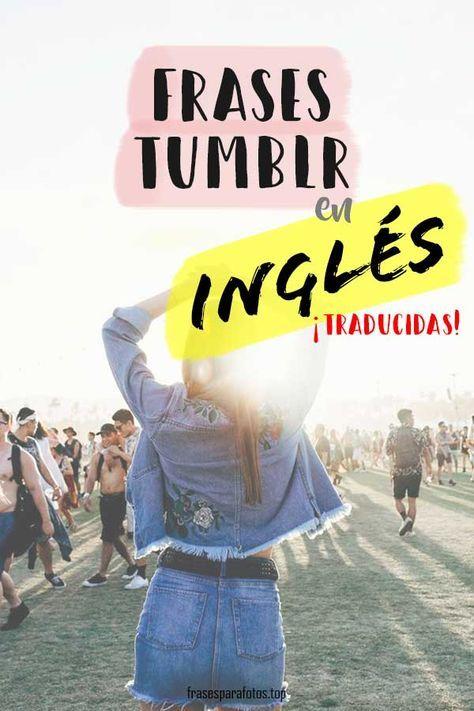 Mejores Citas Para Fotos Frases Tumblr En Inglés