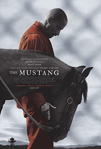 The Mustang 2019 Mustang Mustang Film Mustang Movie