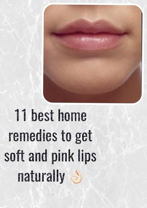 11 Best home remedies to get soft pink lips naturally - Natural care